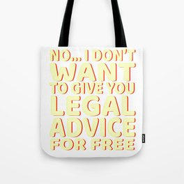"""""""Lawyer Free Legal Advice"""" tee for all the bar passers and law abiding personnel like you do! Tote Bag"""