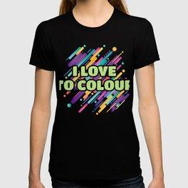 I Love To Colour T-shirt
