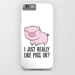 I Just Really Like Pigs, OK? Kids Boys Love Pigs iPhone Case