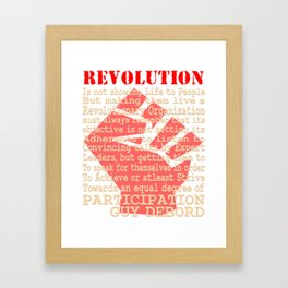 This is the awesome revolutionary Tshirt Those who make peaceful revolution by various PARTICIPATION Framed Art Print