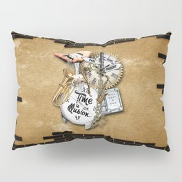 Time is an IIlusion Pillow Sham