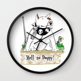Hell No Doggy Wall Clock