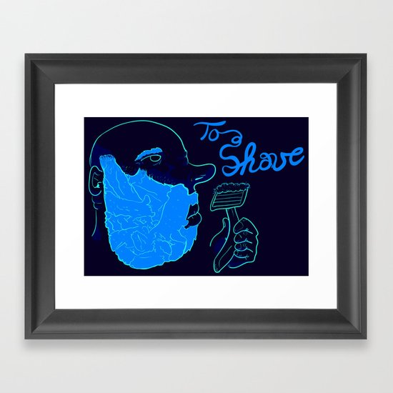 Too Shave Framed Art Print