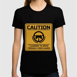 Caution I Learned Driving Through Video Games product | Cars T-shirt