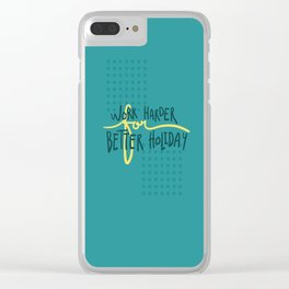 Work Harder For Better Holiday Clear iPhone Case