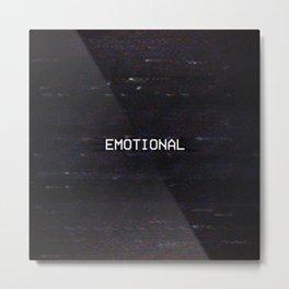 EMOTIONAL Metal Print