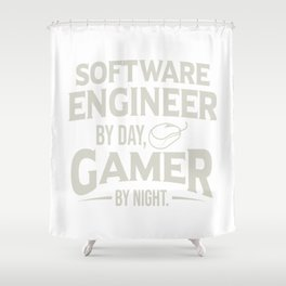 Software Computer Engineer Gift Gamer By Night Gift Shower Curtain