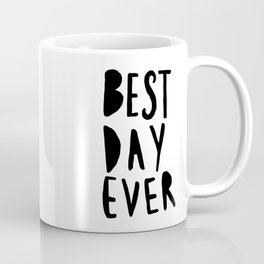 Best Day Ever - Hand lettered typography Coffee Mug