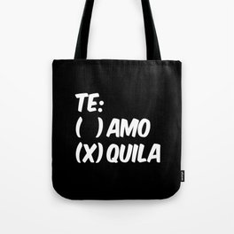 Tequila or Love - Te Amo or Quila (Black & White) Tote Bag
