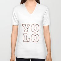 yolo V-neck T-shirts featuring YOLO by Sylvie Tunez