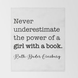 Never underestimate the power of a girl with a book. Throw Blanket