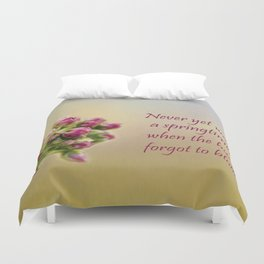 SpringTime with Quote Duvet Cover