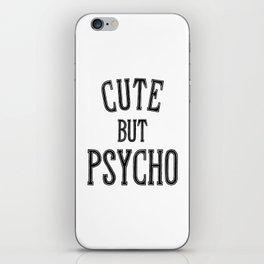 Cute But Psycho. iPhone Skin