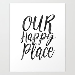 OUR HAPPY PLACE, Home Decor,Apartment Decor,Motivational Quote,Inspirational Print,Calligraphy Quote Art Print