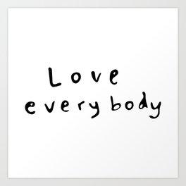 Love Everybody Art Print