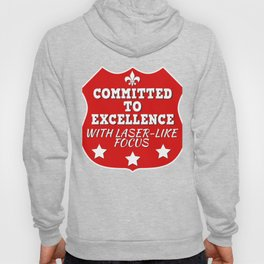 Great Commitment Tshirt Design A COMMITTMENT TO EXELLENCE Hoody