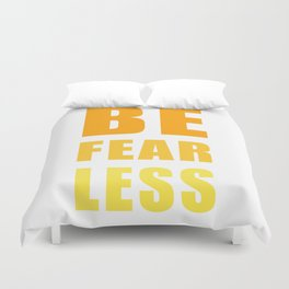 Be Fearless Duvet Cover