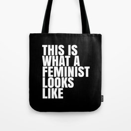 This is What a Feminist Looks Like (Black & White) Tote Bag