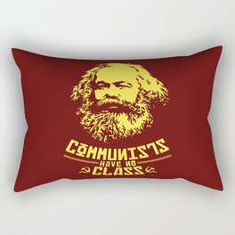 Communists Have No Class Rectangular Pillow