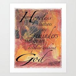 Hopeless without God Art Print