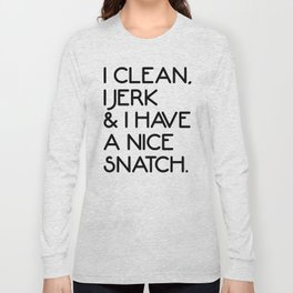 Nice Snatch Funny Gym Quote Long Sleeve T-shirt