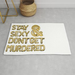 Stay Sexy & Don't Get Murdered - Gold Rug