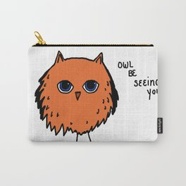 I'll Be Seeing You Carry-All Pouch