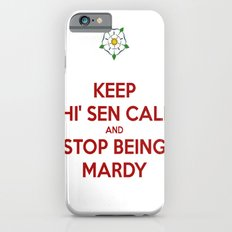 Keep Thi Sen Calm And Stop Being Mardy iPhone 6s Slim Case