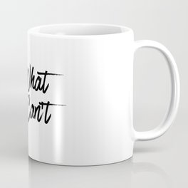 Do What You Can't Coffee Mug