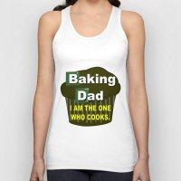 baking Tank Tops featuring Baking dad by junaputra
