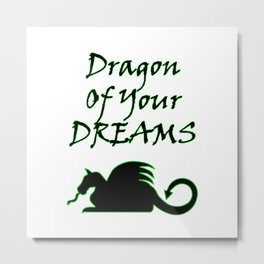 Dragon Of Your Dreams (Black) Metal Print