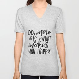 Do More Of What Makes You Happy,Love What You Do Do What You Love,Office Sign,Office Wall Art,Motiva Unisex V-Neck