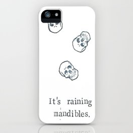 It's Raining Mandibles iPhone Case
