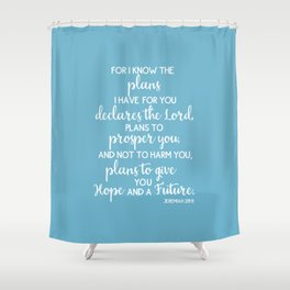 Jeremiah 29:11, for I Know The Plans for You declares the LORD Shower Curtain