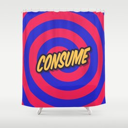 Marketing Hypnosis Consumerism Advertising - Consume Shower Curtain