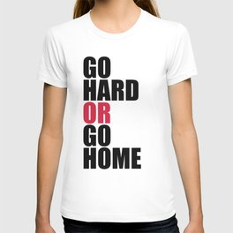 Go Hard Gym Quote T-shirt