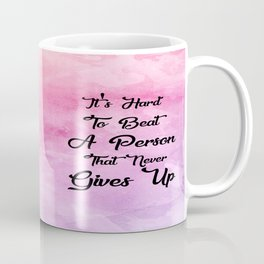 Never Gives Up Inspirational Motivating Famous Quote Design Art Coffee Mug