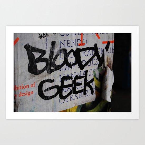 Bloody geek. Art Print