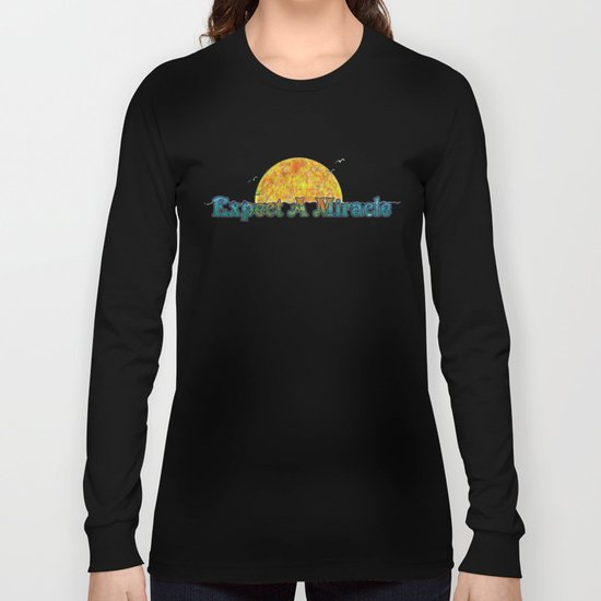 Expect A Miracle Long Sleeve T-shirt