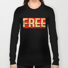 "Want Freedom? Here's a special made t-shirt design for you! ""Free"" Freed Freely Alone Independent Long Sleeve T-shirt"