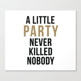 A little party never killed nobody - modern glam Canvas Print