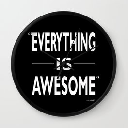 Everything Is Awesome Wall Clock