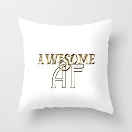 Awesome AF Throw Pillow