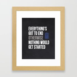 Everything Must End Framed Art Print