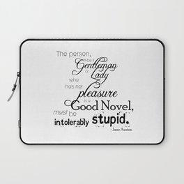 Pleasure in a Good Novel - Jane Austen quote Laptop Sleeve