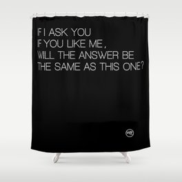 Just ask Shower Curtain
