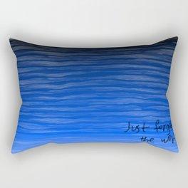 Just Forget the World Rectangular Pillow