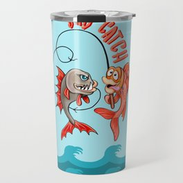Fishaholic: Bad Catch! Travel Mug