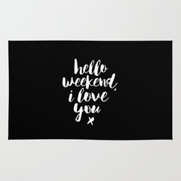 Hello Weekend I Love You black and white modern typographic quote poster canvas wall art home decor Rug