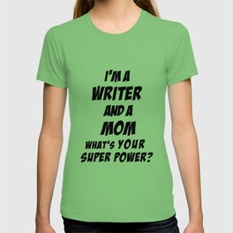Writer and Mom Super Powers T-shirt